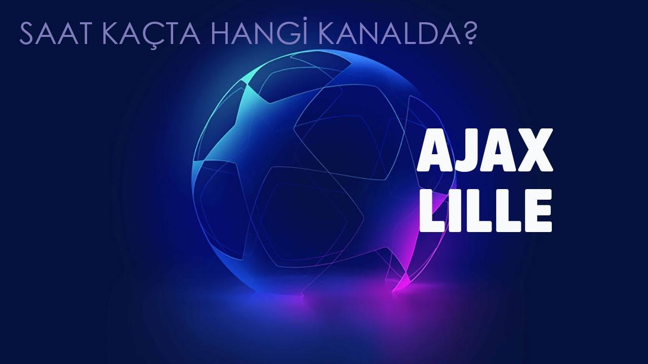 Ajax - Lille maçı saat kaçta hangi kanalda?