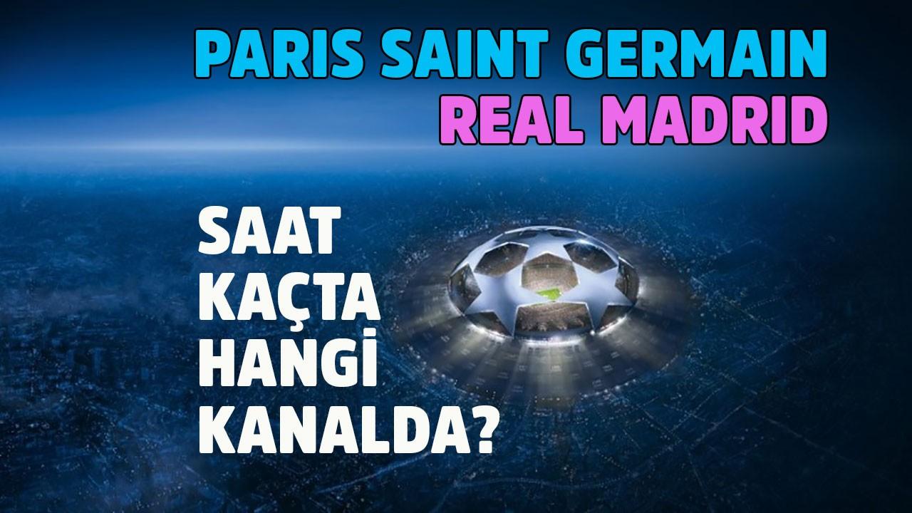 PSG - Real Madrid maçı saat kaçta hangi kanalda?
