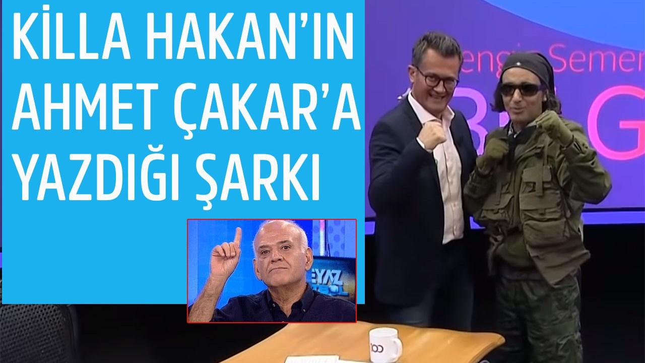 Killa Hakan'ın Ahmet Çakar için yazdığı şarkı