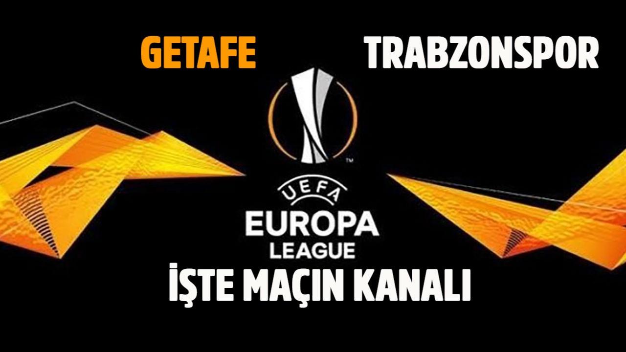 Getafe - Trabzonspor maçı saat kaçta hangi kanalda?