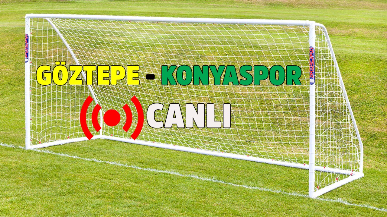 CANLI Göztepe - Konyaspor