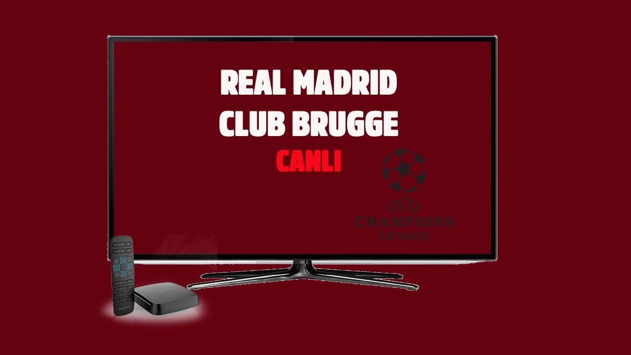 CANLI Real Madrid - Club Brugge
