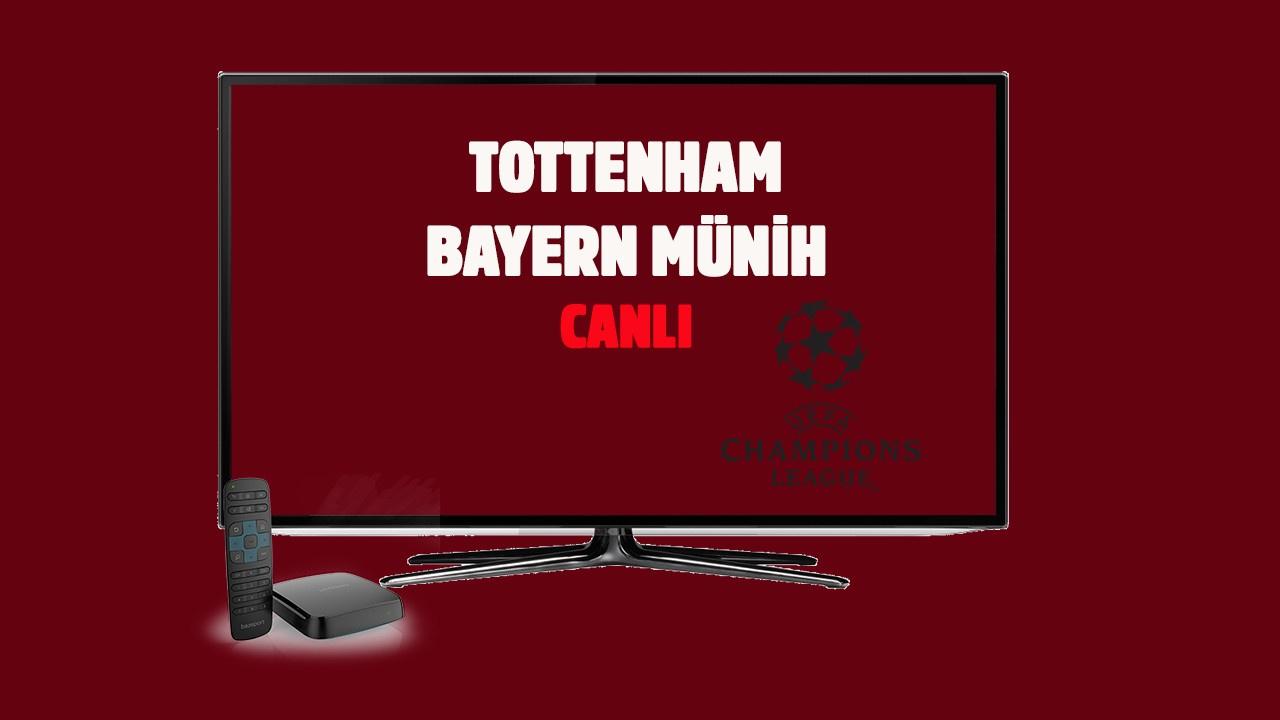 CANLI Tottenham - Bayern Münih