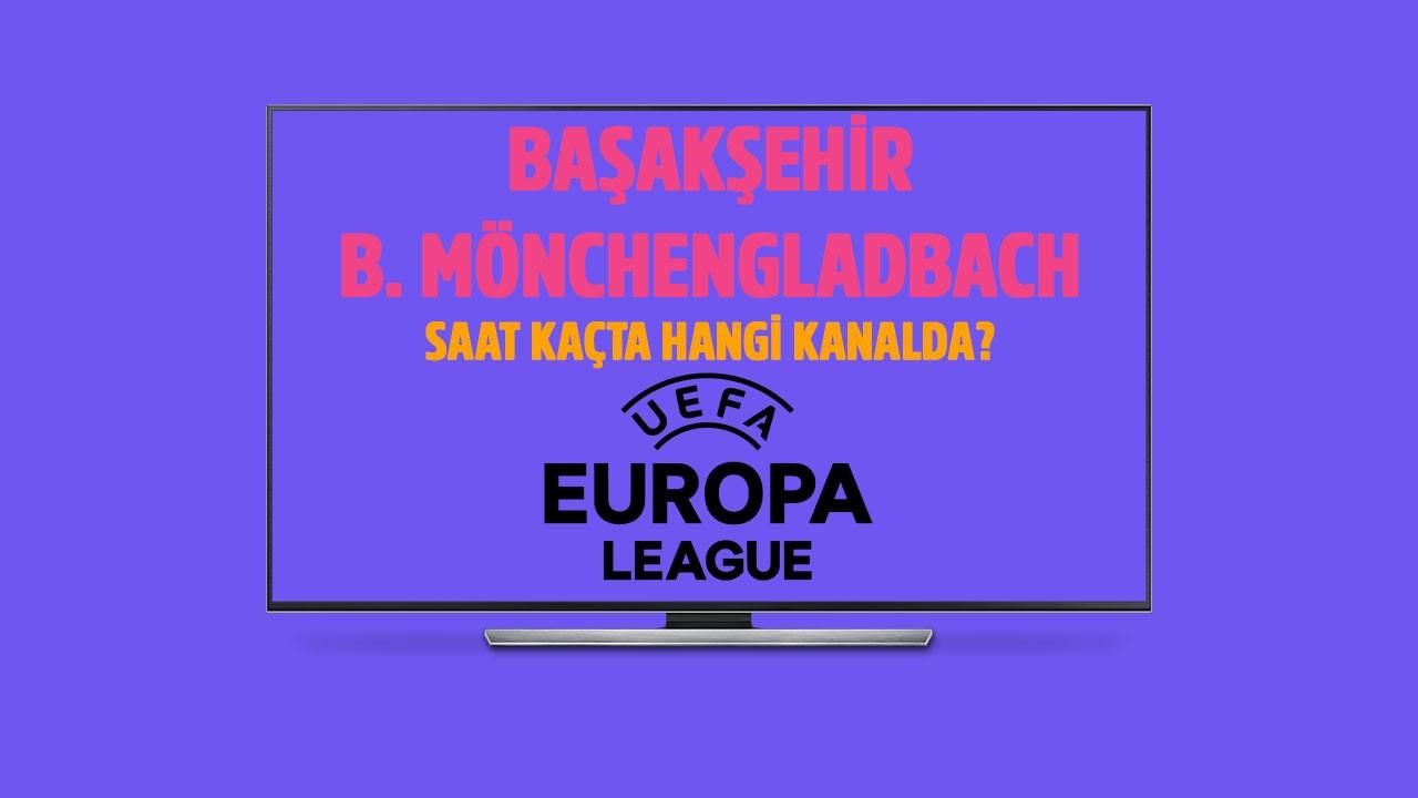 Başakşehir - Mönchengladbach maçı saat kaçta hangi kanalda?