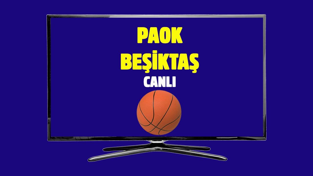 CANLI PAOK Beşiktaş