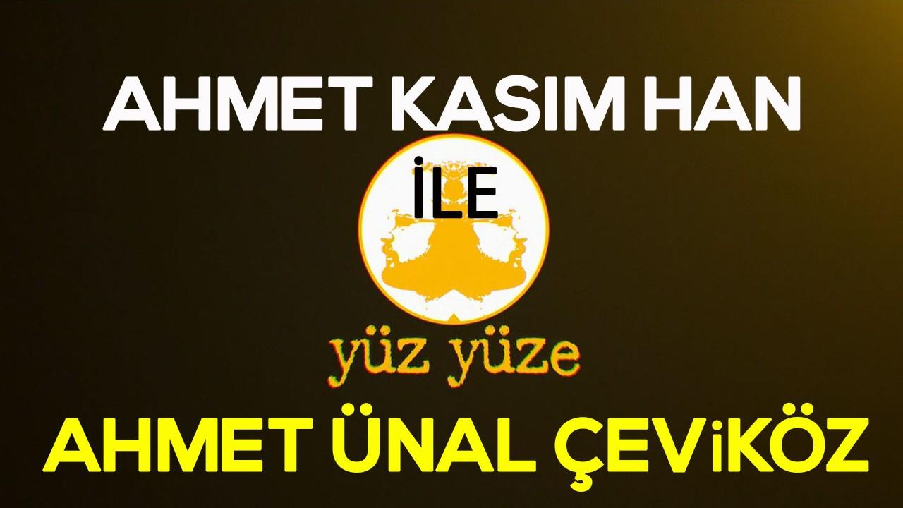 Ahmet Kasım Han ile Yüz Yüze   24 Ekim 2019