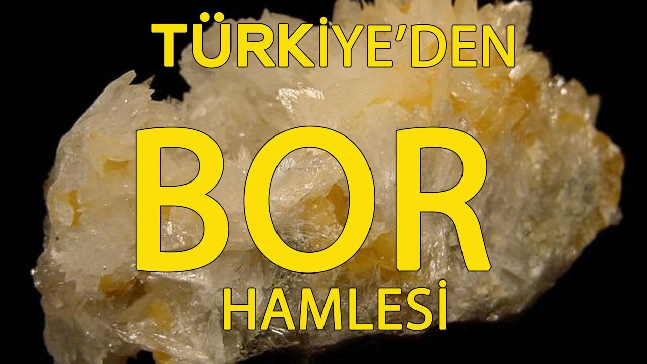 Türkiye'den bor hamlesi