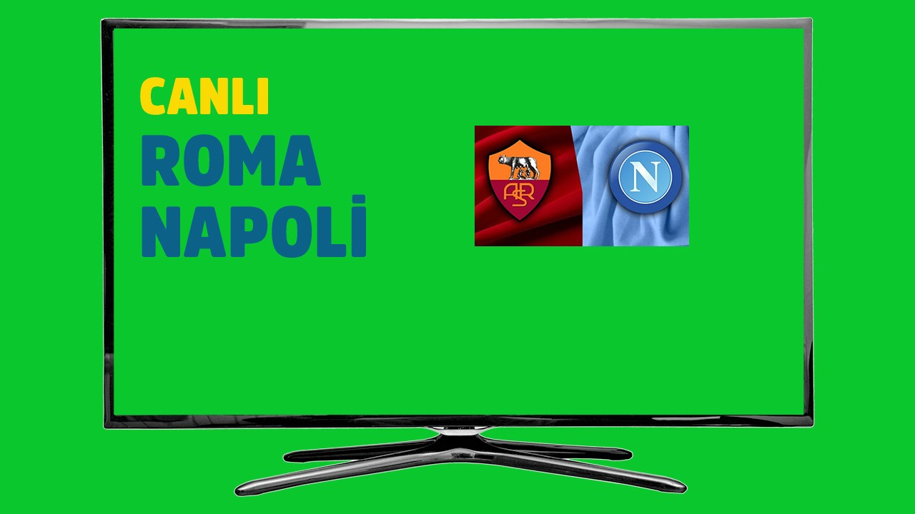 CANLI Roma Napoli