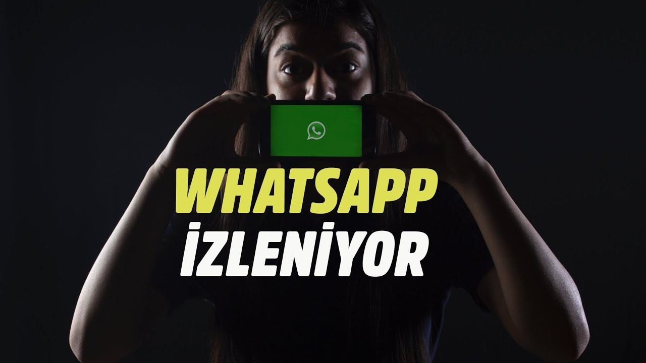 Evet WhatsApp izleniyor!