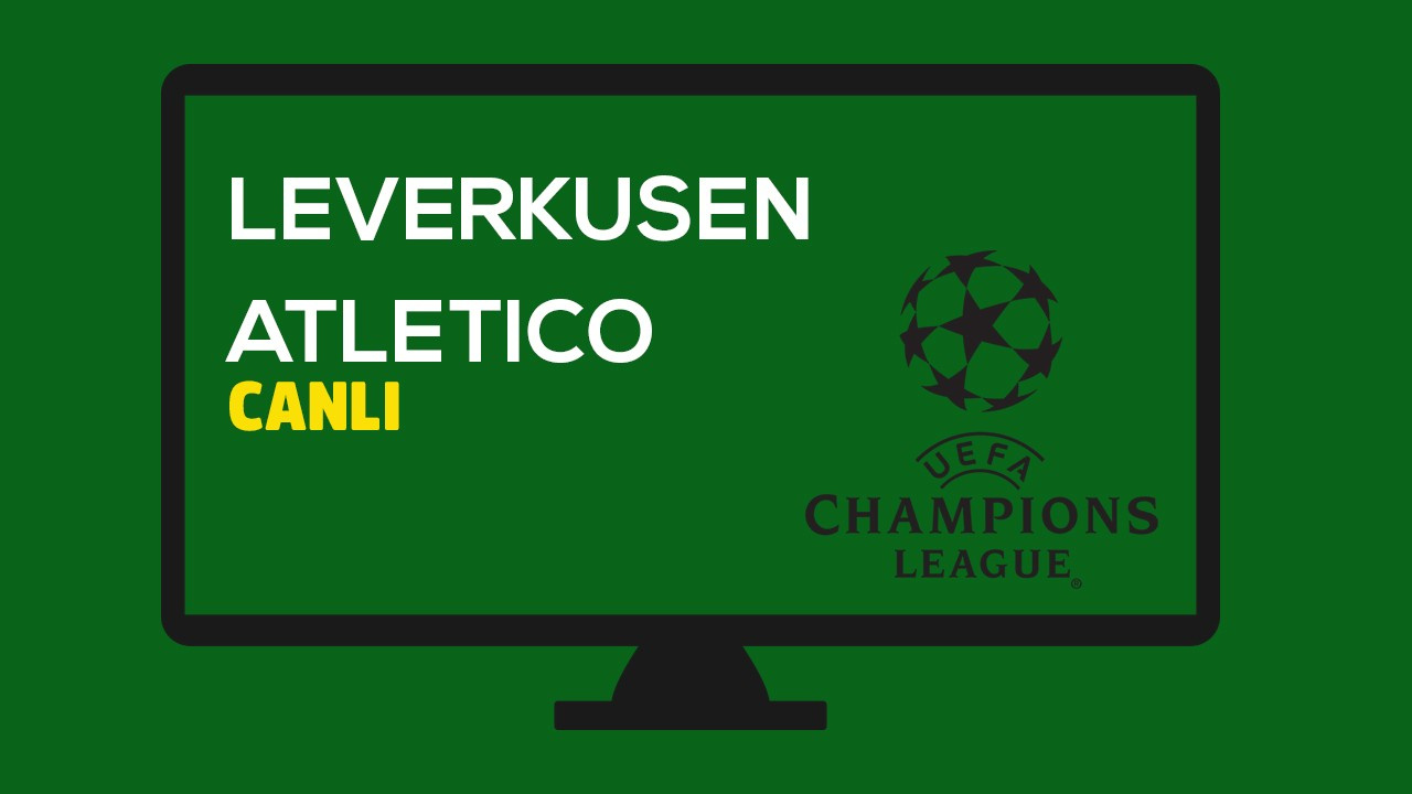 CANLI Leverkusen - Atletico Madrid