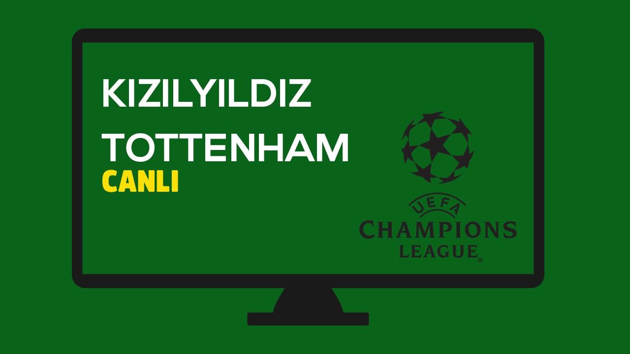CANLI Kızılyıldız - Tottenham