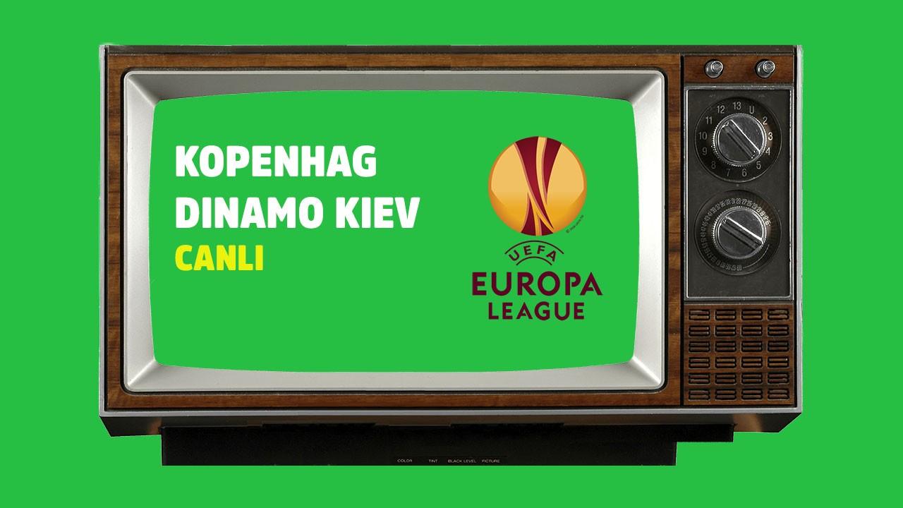 CANLI Kopenhag - Dinamo Kiev
