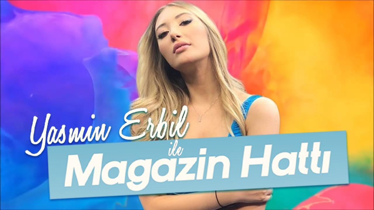 Yasmin Erbil ile Magazin Hattı - 9 Kasım 2019