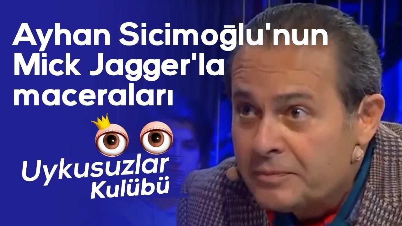 Ayhan Sicimoğlu'nun Mick Jagger'la maceraları