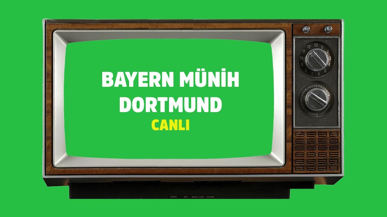 CANLI Bayern Münih Dortmund