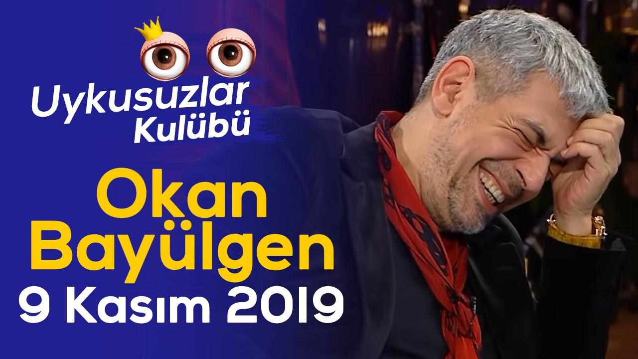 Okan Bayülgen ile Uykusuzlar Kulübü   9 Kasım 2019