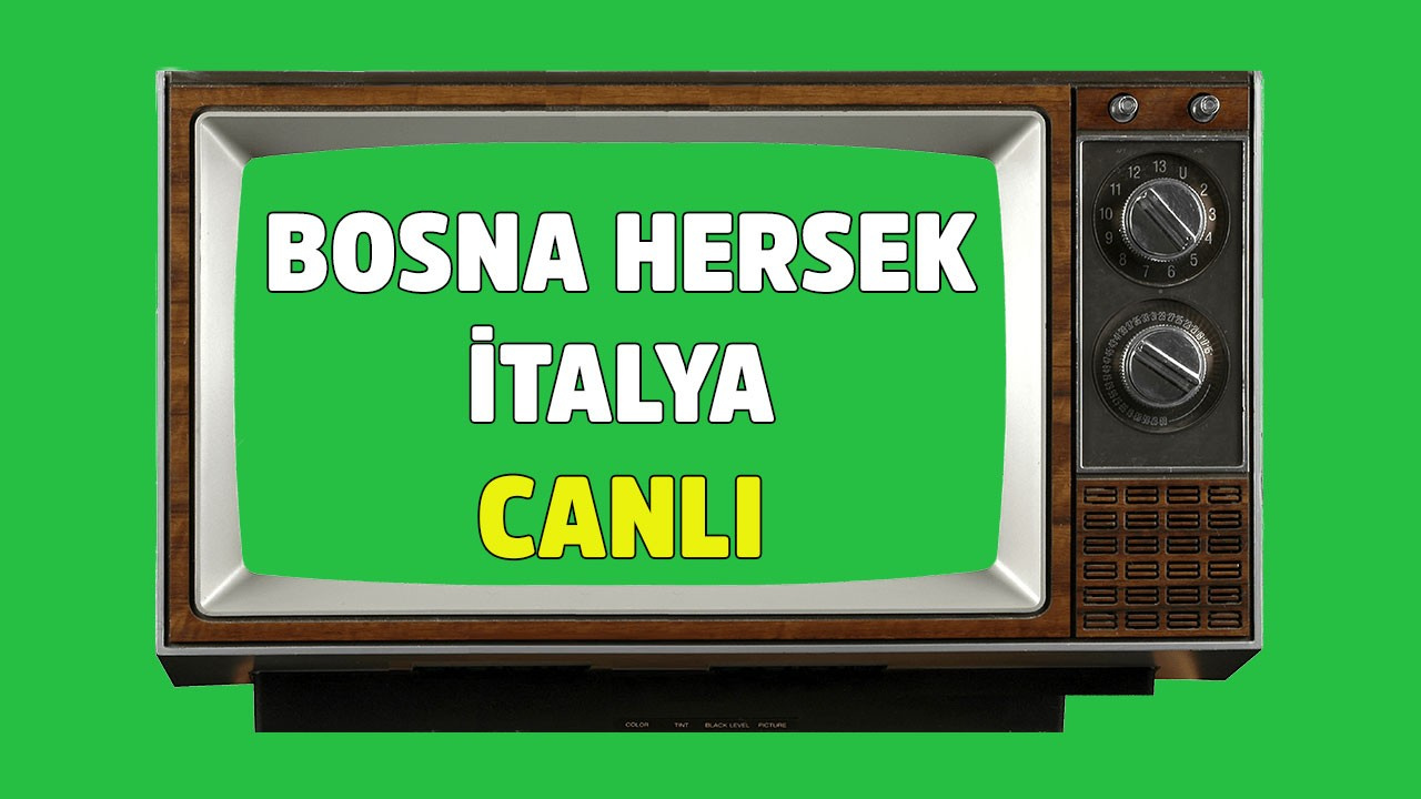 CANLI Bosna Hersek - İtalya