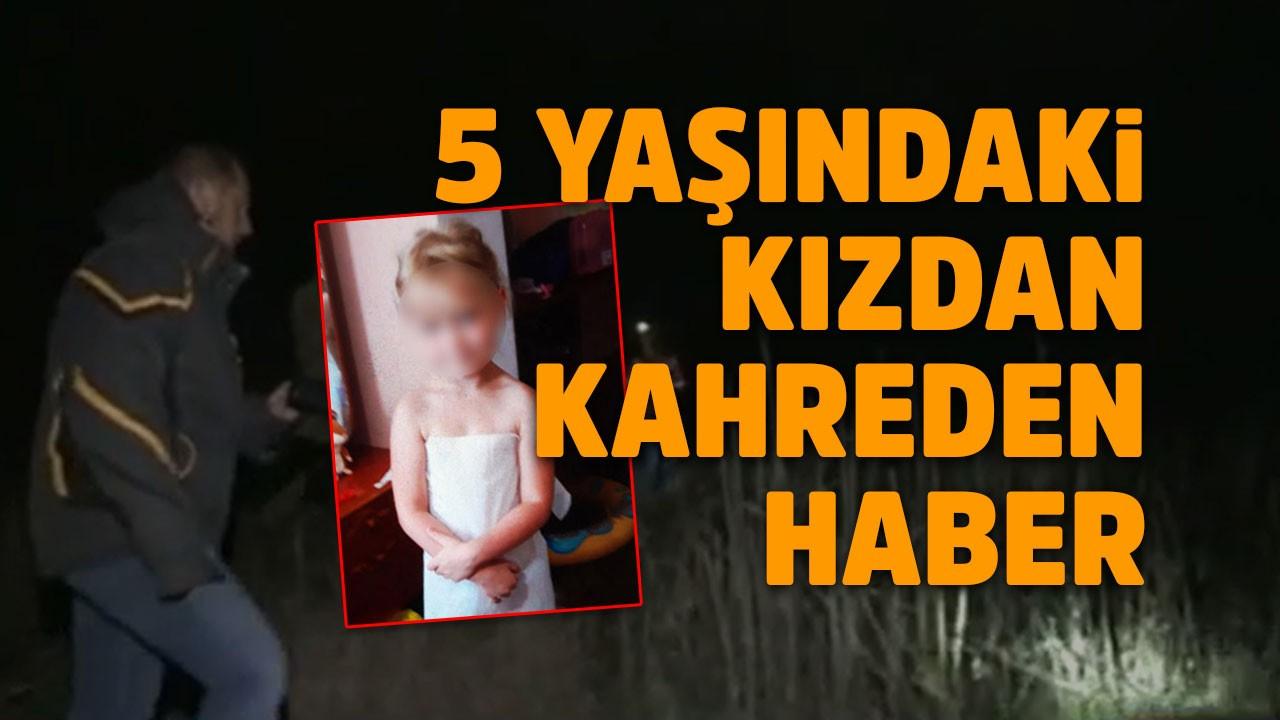 5 yaşındaki kız ölü bulundu