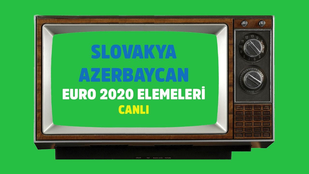 CANLI Slovakya Azerbaycan