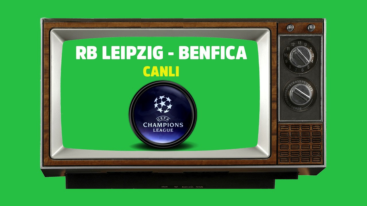 CANLI RB Leipzig Benfica