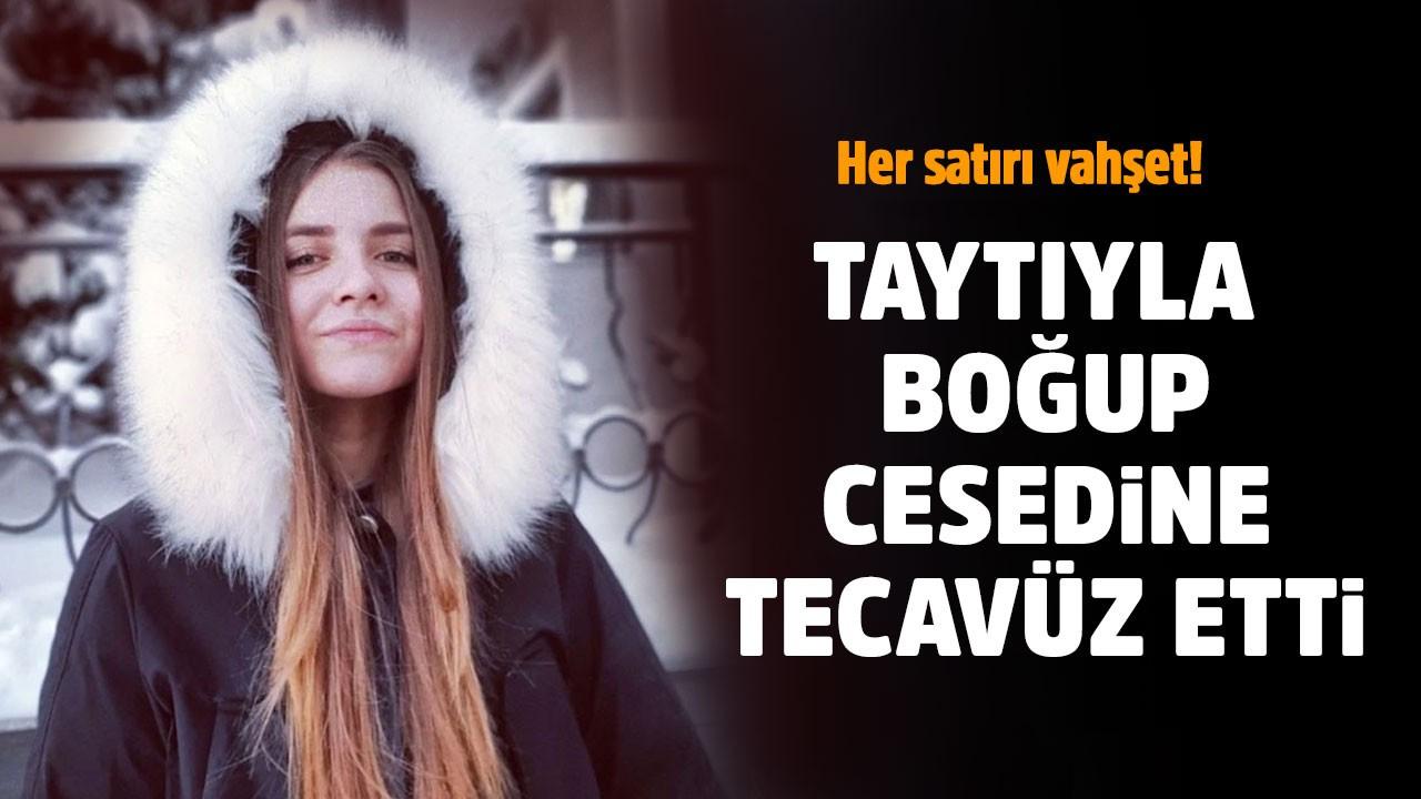 Taytı ile boğduğu genç kızın cesedine tecavüz etti