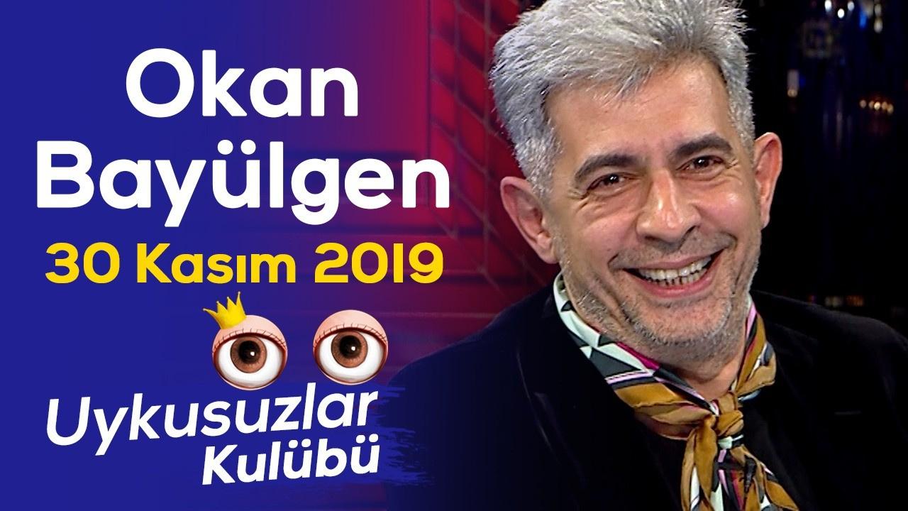 Okan Bayülgen ile Uykusuzlar Kulübü   30 Kasım 2019