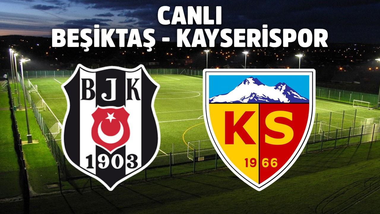 CANLI Beşiktaş - Kayserispor