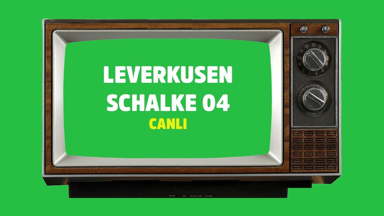 CANLI Leverkusen - Schalke 04