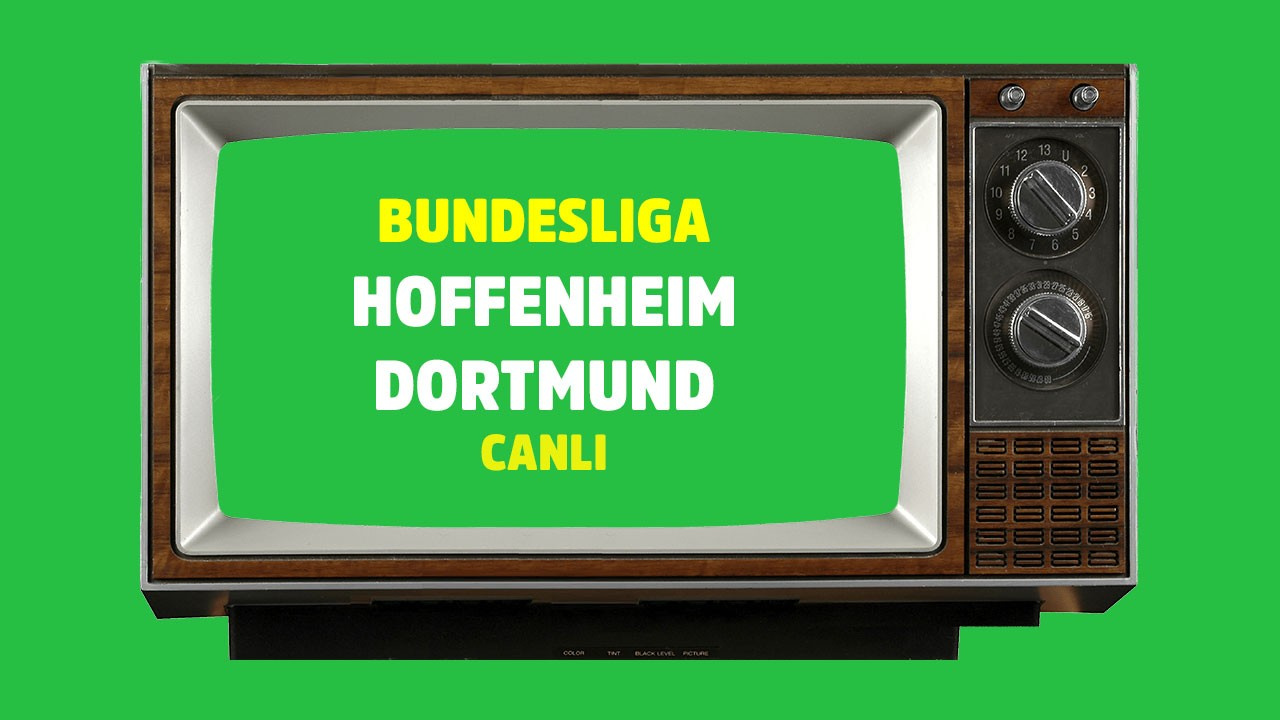 CANLI Hoffenheim - Dortmund