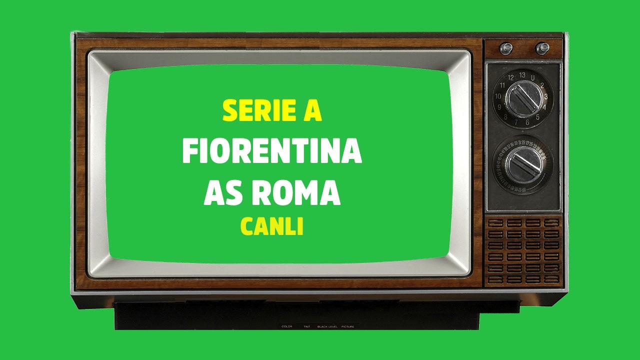 Fiorentina - Roma CANLI
