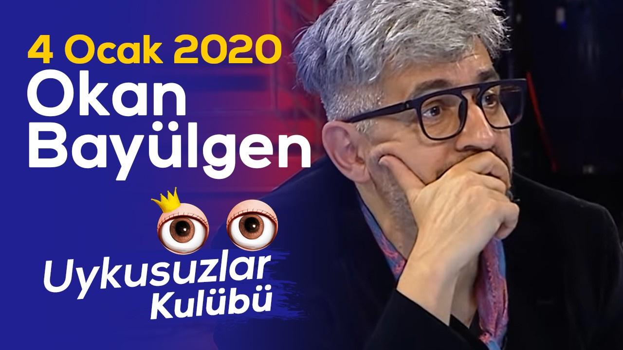 Okan Bayülgen ile Uykusuzlar Kulübü   4 Ocak 2020