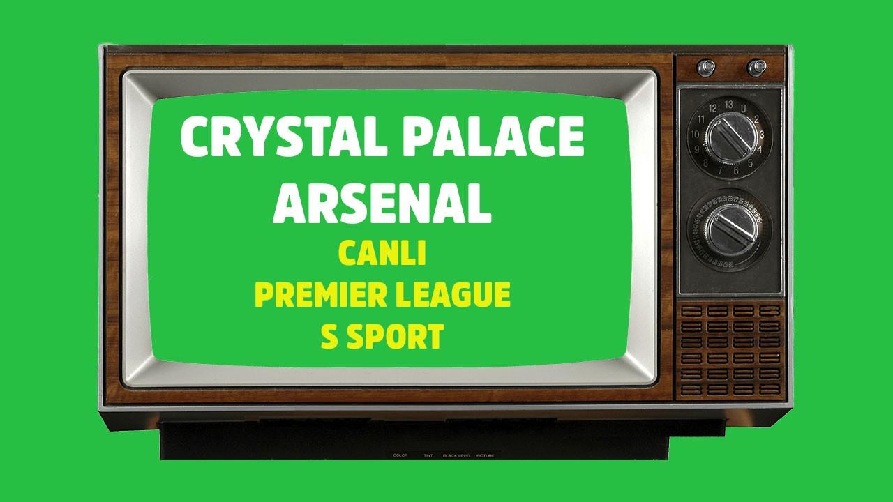 CANLI Crystal Palace - Arsenal