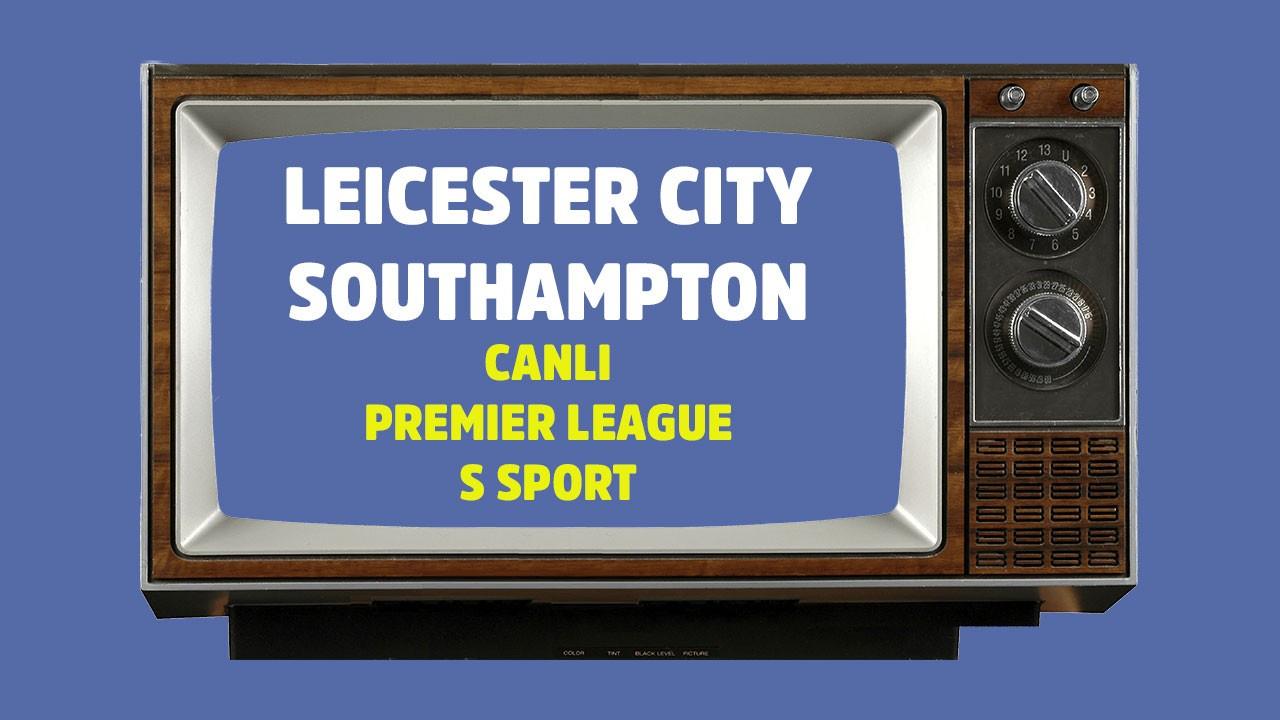CANLI Leicester City - Southampton