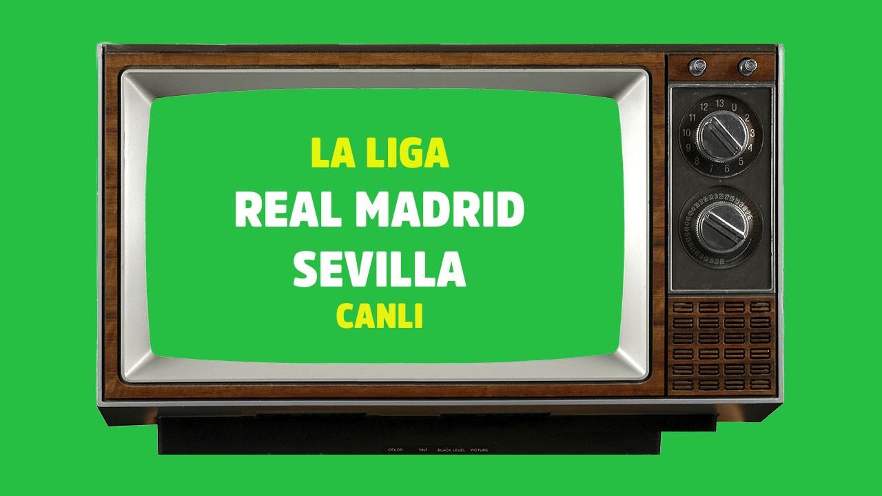 Real Madrid - Sevilla CANLI