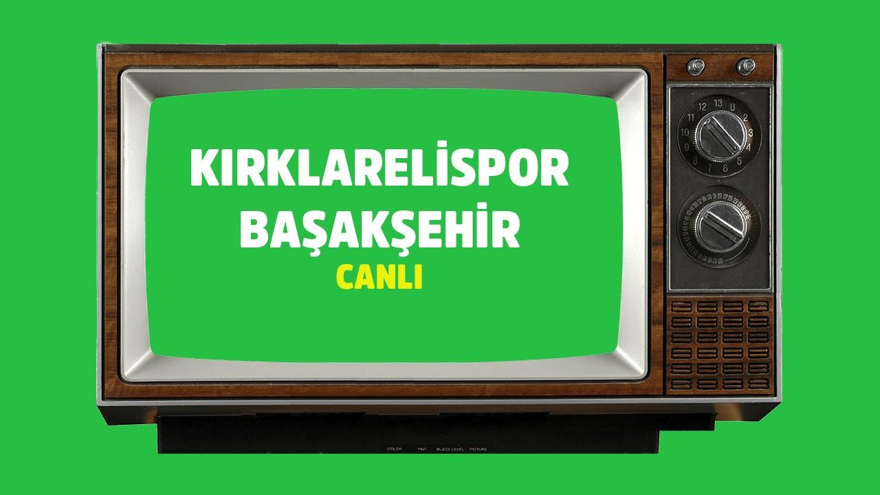 Kırklarelispor - Başakşehir CANLI