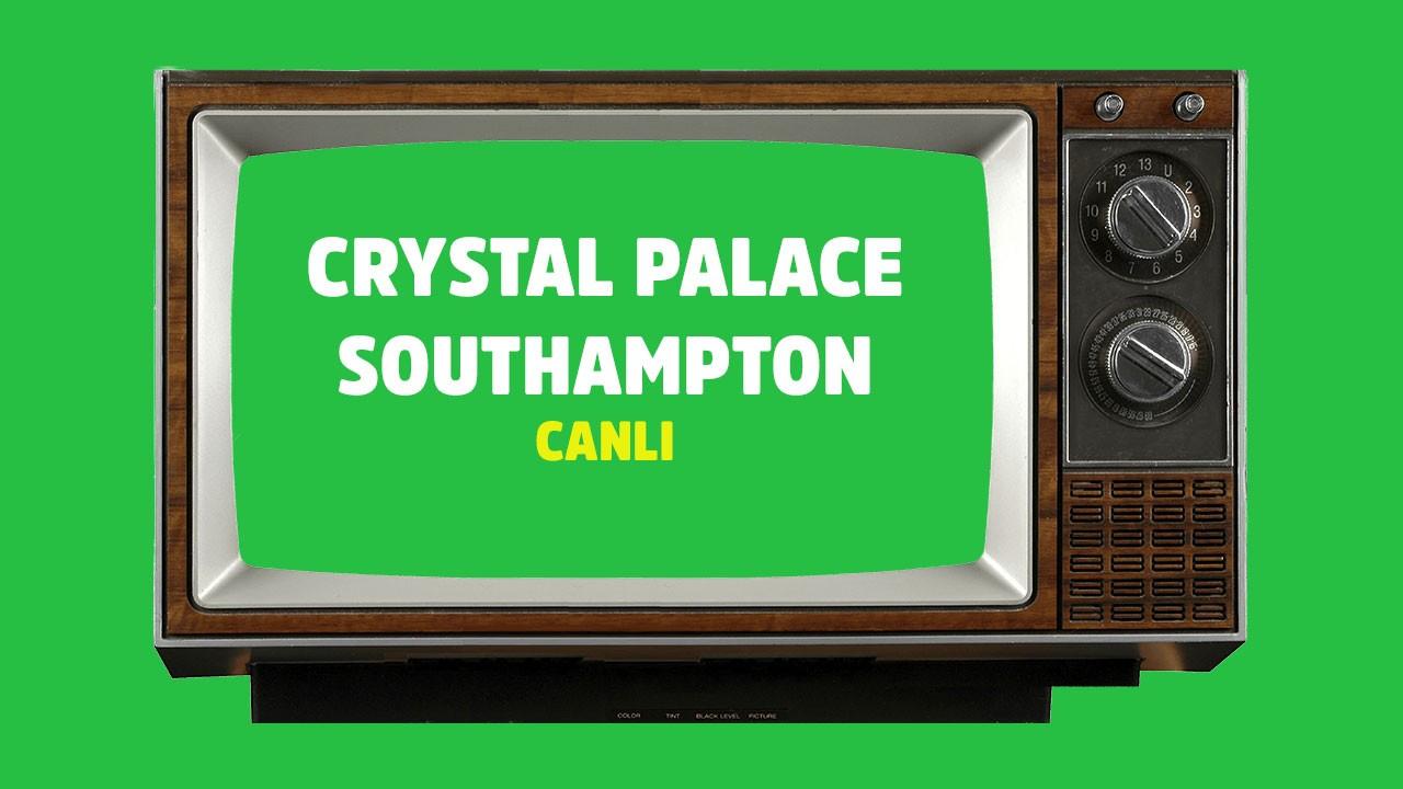 CANLI Crystal Palace Southampton