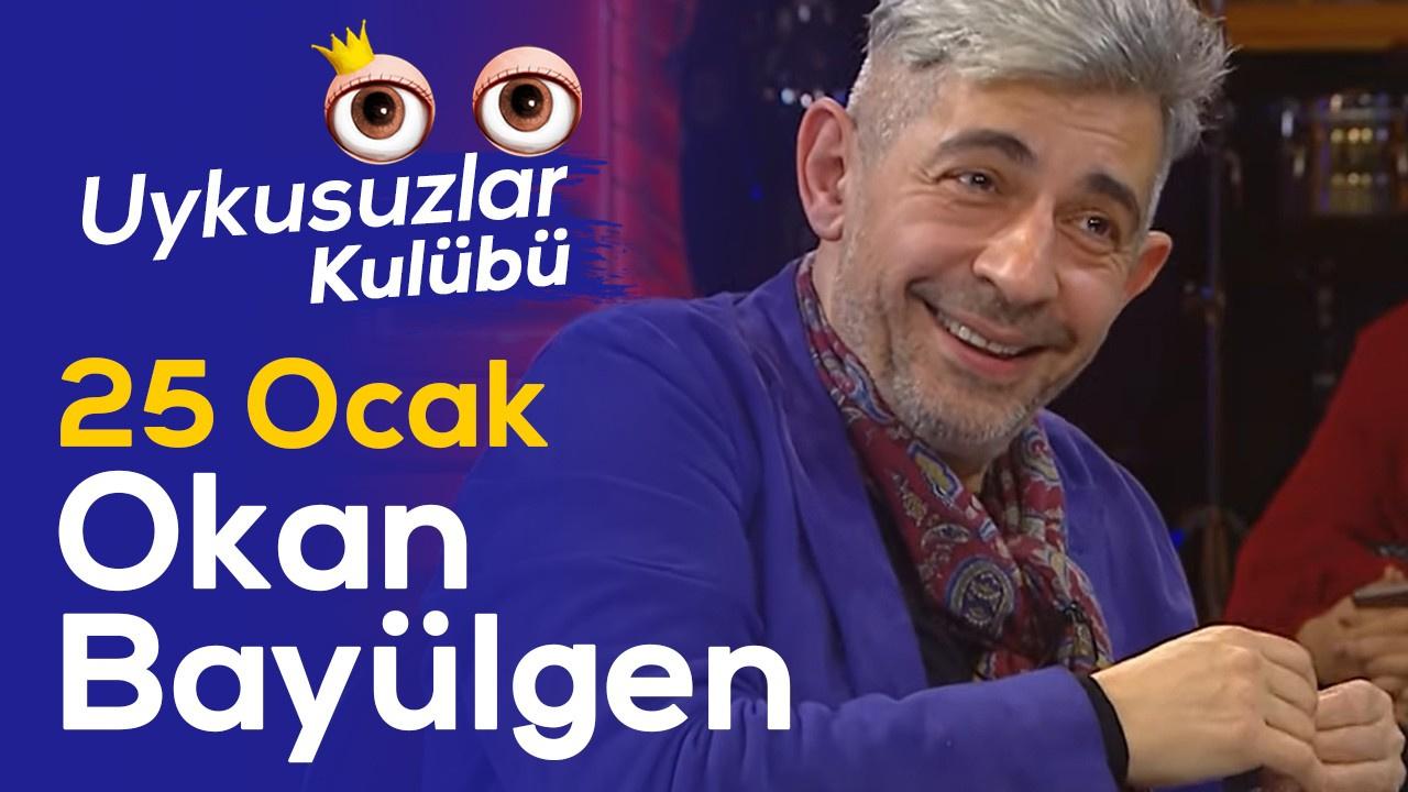 Okan Bayülgen ile Uykusuzlar Kulübü | 25 Ocak 2020