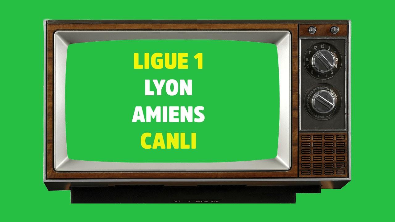 Lyon - Amiens CANLI İZLE