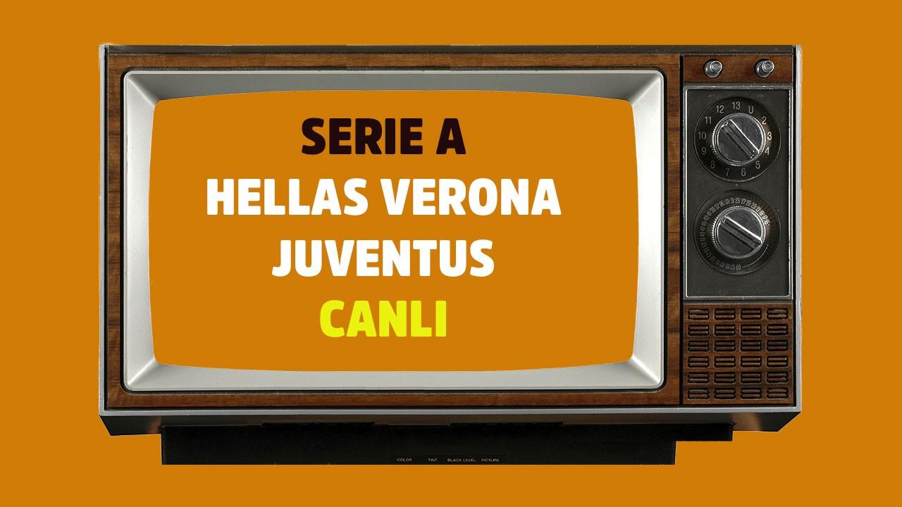 Hellas Verona - Juventus CANLI