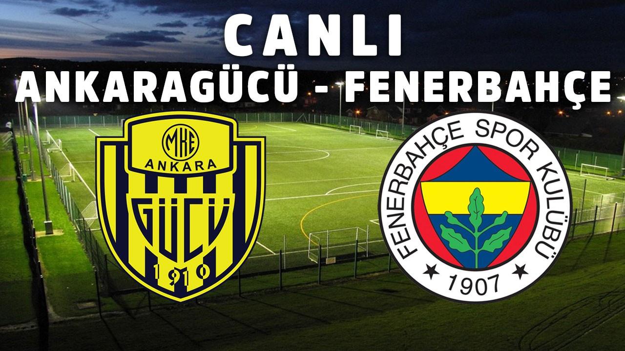Ankaragücü - Fenerbahçe CANLI İZLE