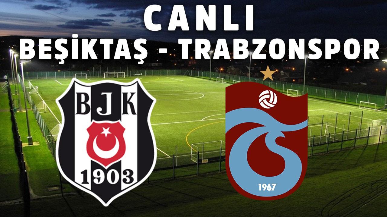 Beşiktaş - Trabzonspor CANLI İZLE