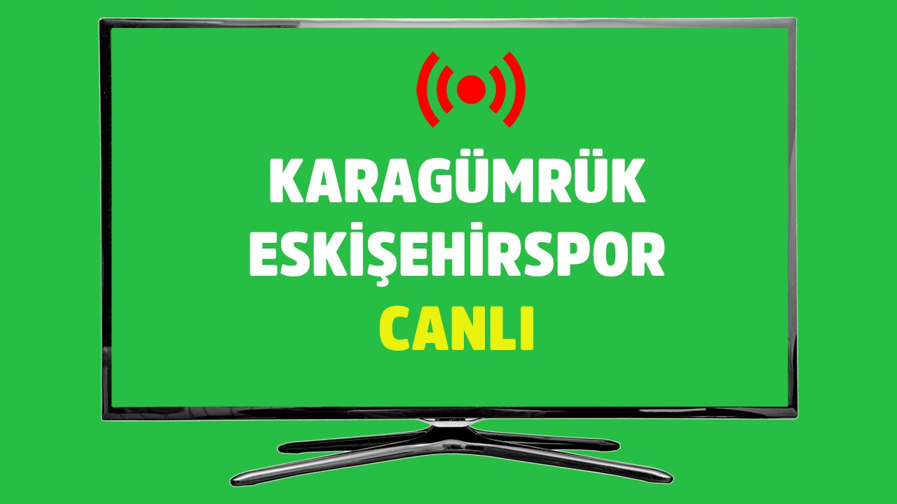 CANLI Karagümrük - Eskişehirspor