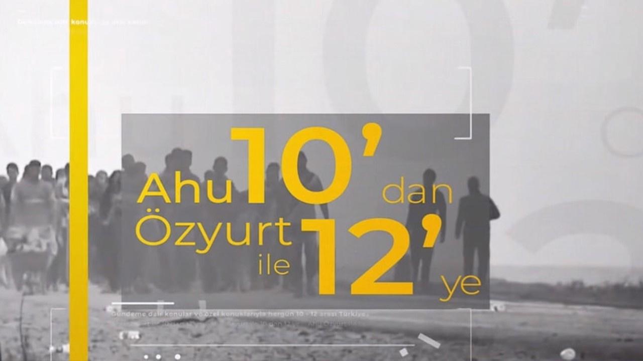 Ahu Özyurt ile 10'dan 12'ye - 3 Temmuz 2020