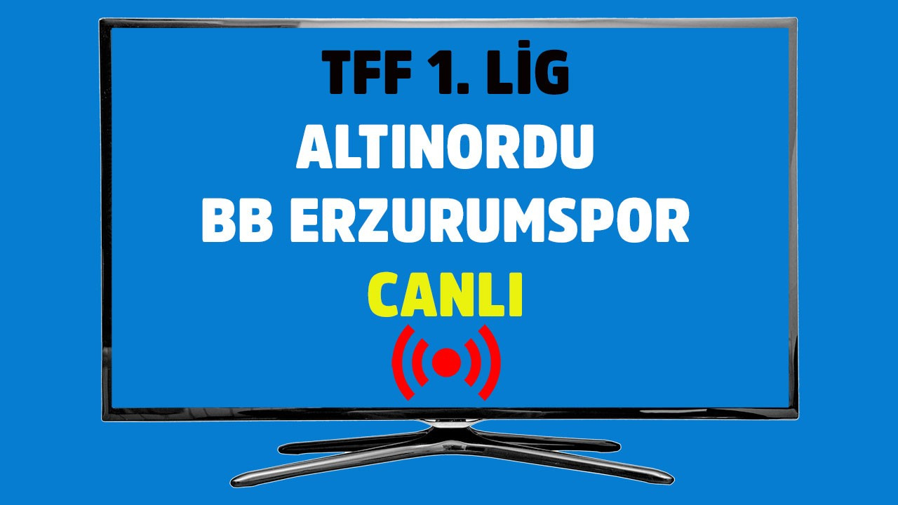 CANLI Altınordu - BB Erzurumspor