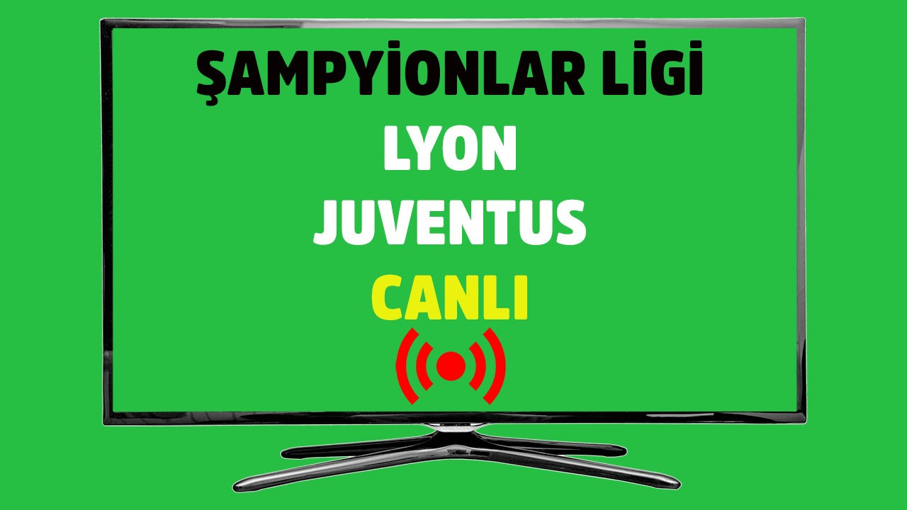CANLI Lyon - Juventus