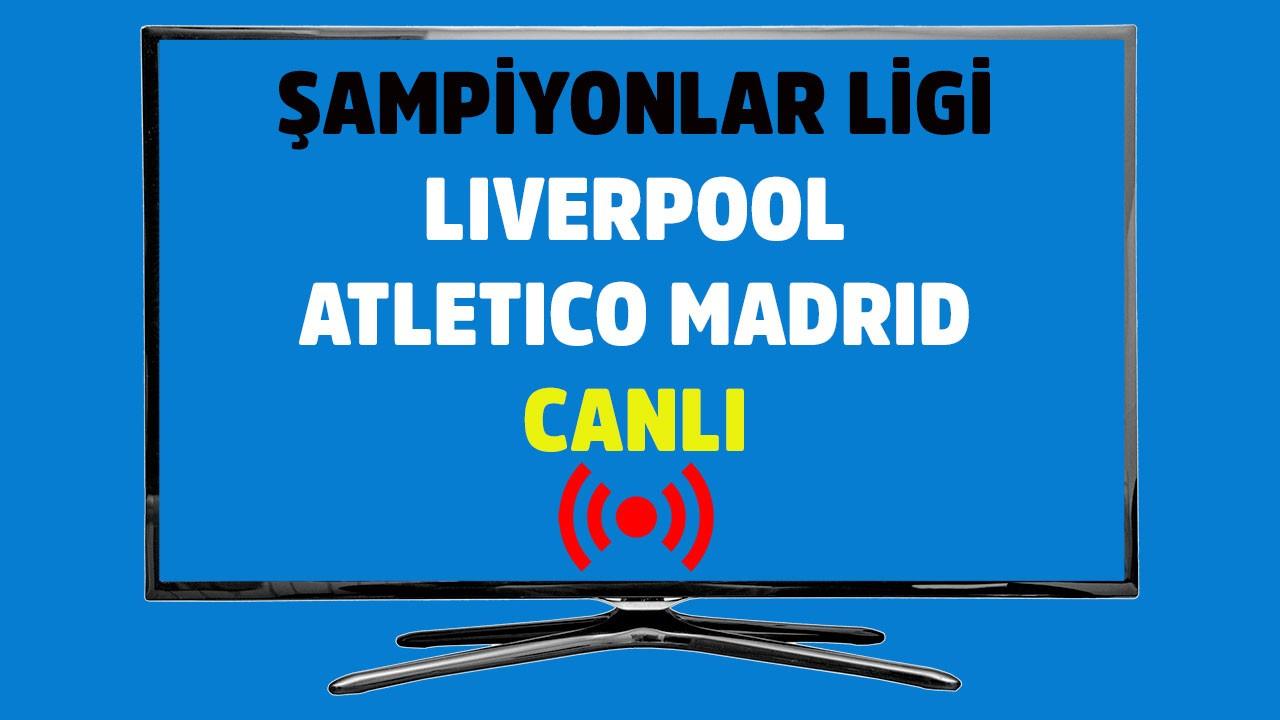 Liverpool - Atletico Madrid CANLI İZLE