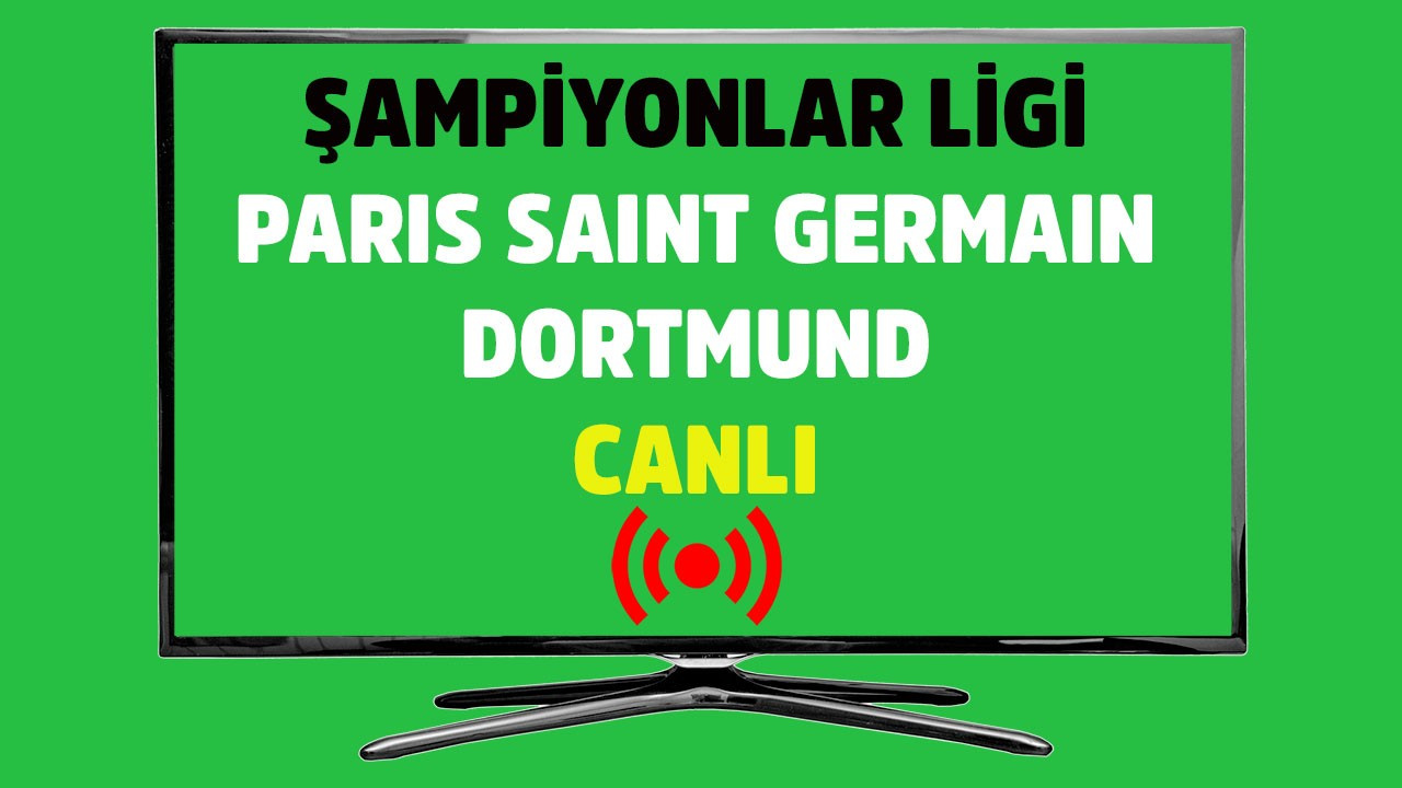 Canli Izle Psg Dortmund Bein Sports 1 Sifresiz Canli Mac Izle Tv100 Spor