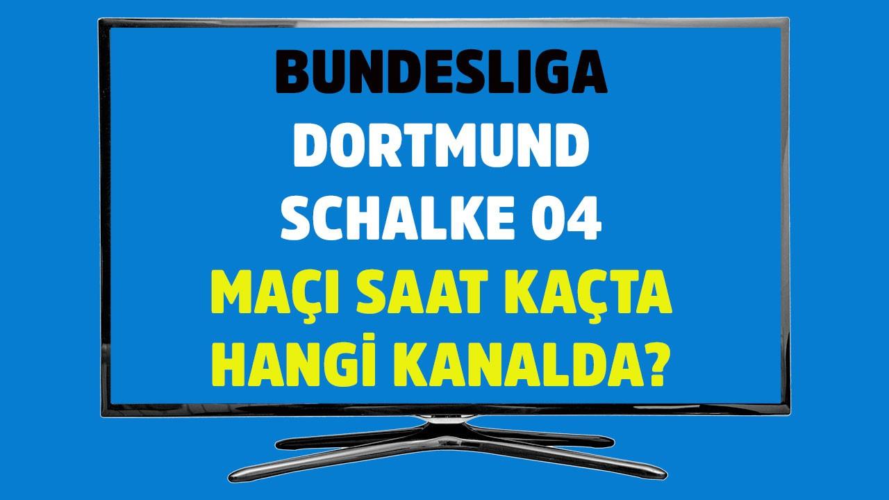 Dortmund - Schalke 04 maçı hangi kanalda?