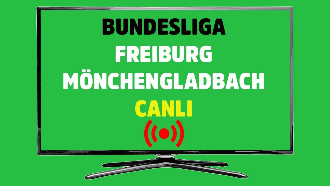 CANLI Freiburg - Mönchengladbach