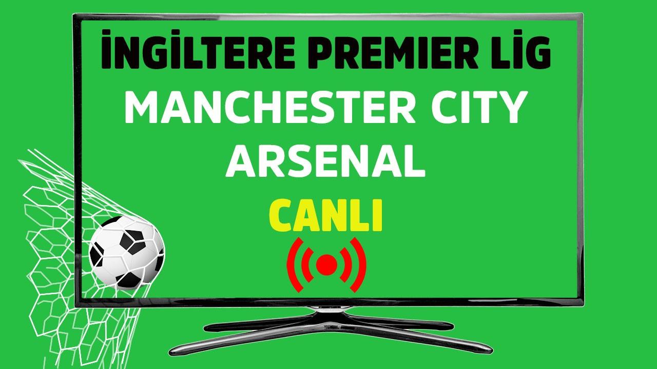 Manchester City - Arsenal CANLI